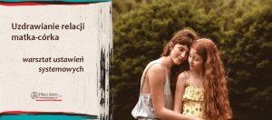Uzdrawianie relacji matka-córka – warsztat ustawień systemowych